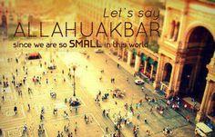 Indeed. Allahu Akbar (Allah is The Greatest)!