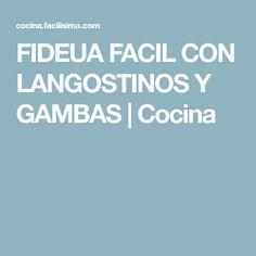 FIDEUA FACIL CON LANGOSTINOS Y GAMBAS   Cocina