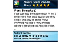 If you ever need a construction loan for just a simple home loan, these guys are extremely...