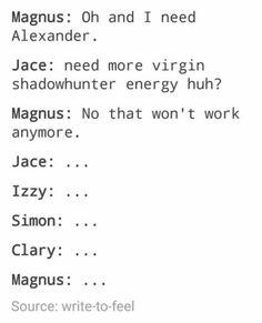 Virgin Shadowhunter energy ... magnus bane, jace herondale, isabelle lightwood, simon lewis, clarissa 'clary' fray, alexander 'alec' lightwood, malec, the mortal instruments, shadowhunters