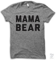 Mama Bear Shirt. Cool t-shirt for moms.