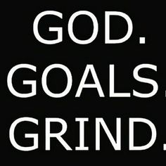 #God #goals #grind Staying prayed and meditated up.