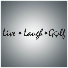 Live Laugh Golf...Wall Quote Decal Vinyl Lettering Saying - GO001