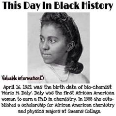 Image may contain: 1 person, text that says 'This Day In Black History Valuable April 1921 was the birth date of bio-chemist Marie M. Daly was the first African American woman to earn a Ph.D in chemistry. In 1988 she esta- blished Black History Facts, Black History Month, Black Power, Think Tank, African American Women, African Americans, African American History, British History, Interesting History