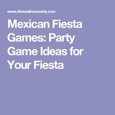Mexican Fiesta Games: Party Game Ideas for Your Fiesta