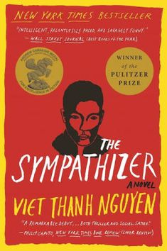 The Sympathizer: A Novel (Pulitzer Prize for Fiction) by Viet Thanh Nguyen. multi-award winning novel of a Vietnamese-American douible agent during and after the end of the Viet Nam War by Viet Thanh Nguyen. Best Books To Read, Good Books, My Books, Amazing Books, Date, Jace Lightwood, War Novels, Summer Reading Lists, Thing 1