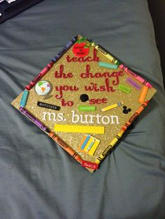 My graduation cap! Future teacher! ✏️