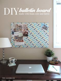 DIY Bulletin Board! This is very lightweight because it's made with foam core (from the dollar store!) and fabric.