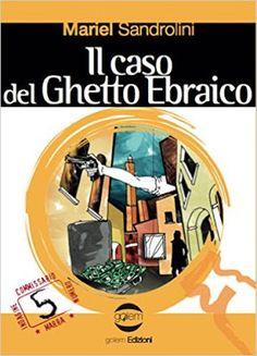 Atmosfere letterarie: Mariel Sandrolini: Il caso del ghetto ebraico