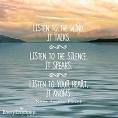 Listen to the heart. For the app of beautiful wallpapers ~ www.everydayspirit.net xo #NativeAmerican #wisdom