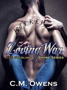 Loving War (The Sterling Shore Series #4) by C.M. Owens, http://www.amazon.com/dp/B00R85NT80/ref=cm_sw_r_pi_dp_RjwMub1TK68KQ