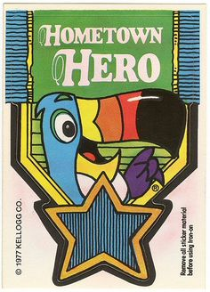1977 Kelloggs sticker featuring Toucan Sam from Froot Loops cereal. Vintage Ephemera, Vintage Ads, Kids Cereal, Froot Loops, Hometown Heroes, Wayback Machine, Good Times Roll, Kid Character, Bird Cages