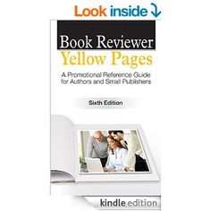 Book Reviewer Yellow Pages: A Book Marketing Guide for Authors and Publishers, Sixth Edition by Christine Pinheiro, David Wogahn.