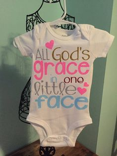 Handmade All God's Grace in one Little Face Onesie Custom Onesie by Oh So Sweet Bowtique by OhSoSweetBowtiques on Etsy