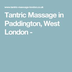 Tantric Massage in Paddington, West London -