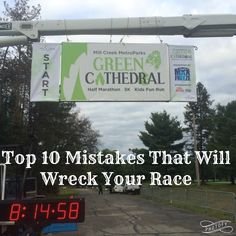 Top 10 Mistakes That Will Wreck Your Race  #run #race #top10 #26point2 #marathon #13point1 #halfmarathon #6point2 #10K #3point1 #5K #toetheline