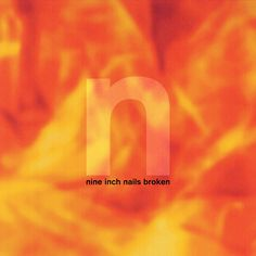"""Nine Inch Nails """"Broken"""". IMO the best NIN album (even though its just an EP). Every song is killer. Especially Wish, Last, and Happiness in Slavery."""