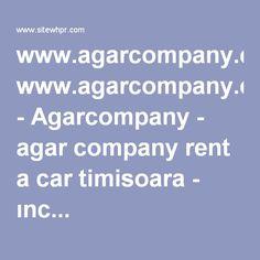 www.agarcompany.com - Agarcompany - agar company rent a car timisoara - ınc... Website Value, Statistics, Big Data
