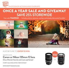Our biggest sale EVER is happening now on all Photoshop Actions and Overlays! Enter to win one of my favorite lenses for Nikon or Canon - the 135mm f2 lens!