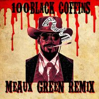 $$$ JUAN HUNNID #WHATDIRT $$$  Rick Ross - 100 Black Coffins (Django Unchained Theme) Meaux Green Remix [Free Download] by Meaux Green on SoundCloud