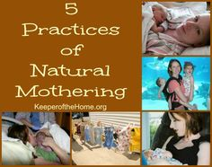 My mom did all of these with me! I always planned on them! good to write it down! 5 Practices of Natural Mothering