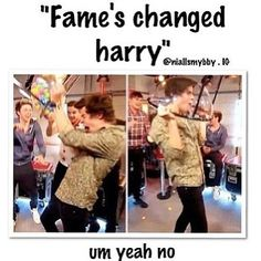 Yeah, No. Same old adorable loveable Harry <3 xx