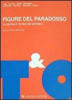 Prezzi e Sconti: #Figure del paradosso. filosofia e teoria dei  ad Euro 19.12 in #Liguori #Media libri scienze umane