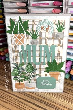 Special Birthday Cards, Mum Birthday, Card Crafts, Paper Crafts, Bloom Where Youre Planted, Perfect Plants, Stamping Up Cards, Homemade Cards, Cricut Ideas