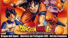 Dragon Ball Super - Abertura em Português (BR) - Versão Completa