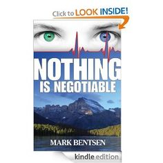 Amazon.com: Nothing Is Negotiable eBook: Mark Bentsen: Kindle Store