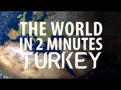 The World in 2 Minutes: Turkey