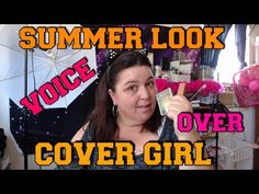 SUMMER LOOK USING COVER GIRL//   VOICE OVER