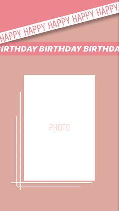 Happy Birthday Template, Happy Birthday Frame, Happy Birthday Posters, Happy Birthday Wallpaper, Birthday Posts, Creative Instagram Photo Ideas, Ideas For Instagram Photos, Instagram Photo Editing, Instagram And Snapchat