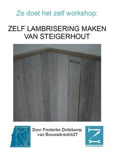 ZeDoetHetZelfZelf een lambrisering maken van steigerhout / how to make ...