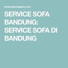 SERVICE SOFA BANDUNG: SERVICE SOFA DI BANDUNG Sofa, Settee, Couch, Couches