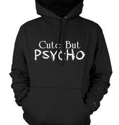 Cute But Psycho Mens Sweatshirt, Funky Trendy Funny Sayings Pullover Hoodie, XX-Large, Black Emo,http://www.amazon.com/dp/B005JEZK5M/ref=cm_sw_r_pi_dp_yRqUqb1SC7GMN10V