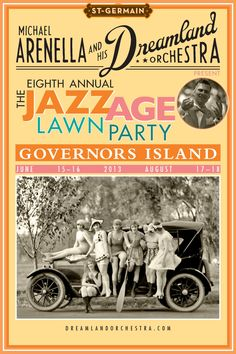 The 8th Bi-Annual Jazz Age Lawn Party on Governors Island SATURDAY & SUNDAY JUNE 15TH & 16TH AND AUGUST 17TH & 18TH, 2013 11:00AM to 5:00PM