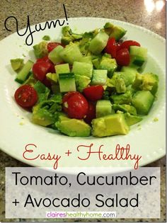 Tomato cucumber avocado salad...