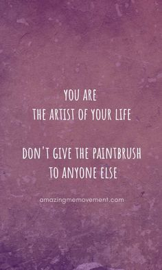 10 of the best quotes on life that everyone should read now. 10 of the best life quotes everyone should read now. # uplifting quotes for women Now Quotes, True Quotes, Words Quotes, Quotes On Art, Quotes About Art, Art Qoutes, Good Quotes Tumblr, Quotes About Photos, Quotes About Painting
