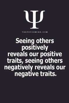 Think about this whenever you find yourself viewing others in either a negative or positive light...
