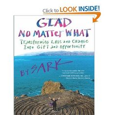 Glad No Matter What: Transforming Loss and Change Into Gift and Opportunity: Amazon.ca: SARK: Books