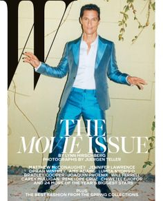 Best Performances February 2014: See All 6 W Magazine Covers - Matthew McConaughey photographed by Juergen Teller.
