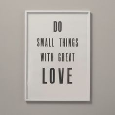 ?Do Small Things? Poster | The White Company