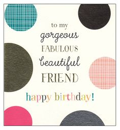 'To My Gorgeous Fabulous Beautiful Friend Happy Birthday!' Card