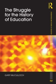 (ebook) McCulloch, G. (2011) The struggle for the history of education. London: Routledge
