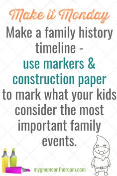 Make a family history timeline for Use markers and construction paper to mark what your kids consider the most important family events. Make A Family, History Timeline, Daily Activities, Construction Paper, Family Events, Scrapbook Supplies, Homemade Cards, Family History, Markers