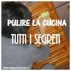 PULIRE LA CUCINA: I SEGRETI