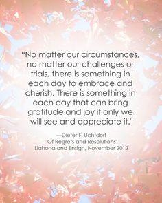 LDS Quote | Dieter F. Uchtdorf #gratitudequote #thanksgiving #attitudequote http://sprinklesonmyicecream.blogspot.com/