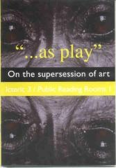 Icteric 3 'as play' On the supersession of art