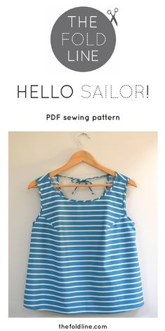 HELLO SAILOR Top | The Fold Line. It's a FREE PDF PATTERN when you sign up to TheFoldLine.com (UK sizes 6 to 24. PDF only, 16 pages).